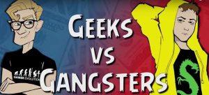 geeks vs gangsters